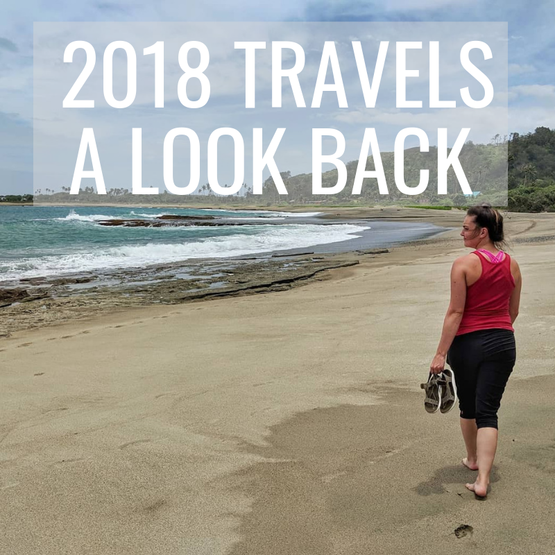 2018 TRAVELS A LOOK BACK